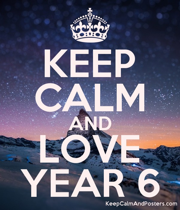 Image result for year 6 love keep calm