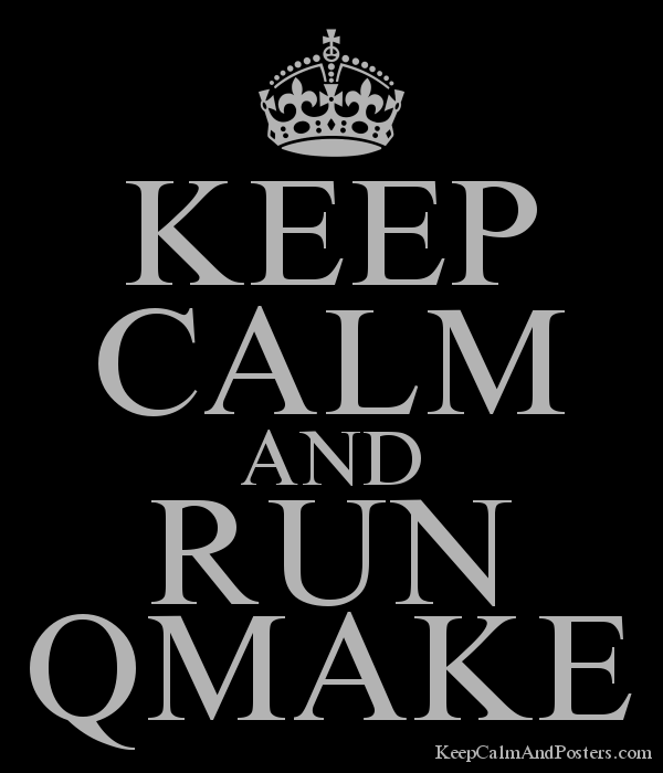 KEEP CALM AND RUN QMAKE - Keep Calm and Posters Generator, Maker For
