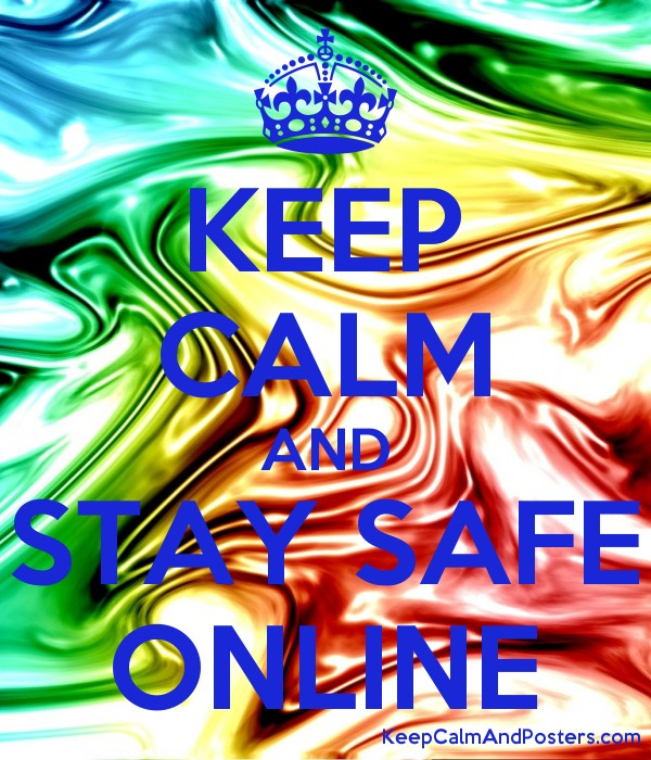 keep calm and stay safe online keep calm and posters generator