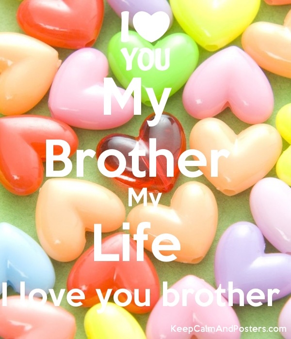 My Brother My Life I Love You Brother Keep Calm And Posters