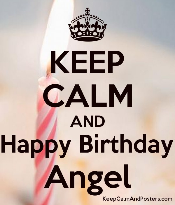 KEEP CALM AND Happy Birthday Angel Poster