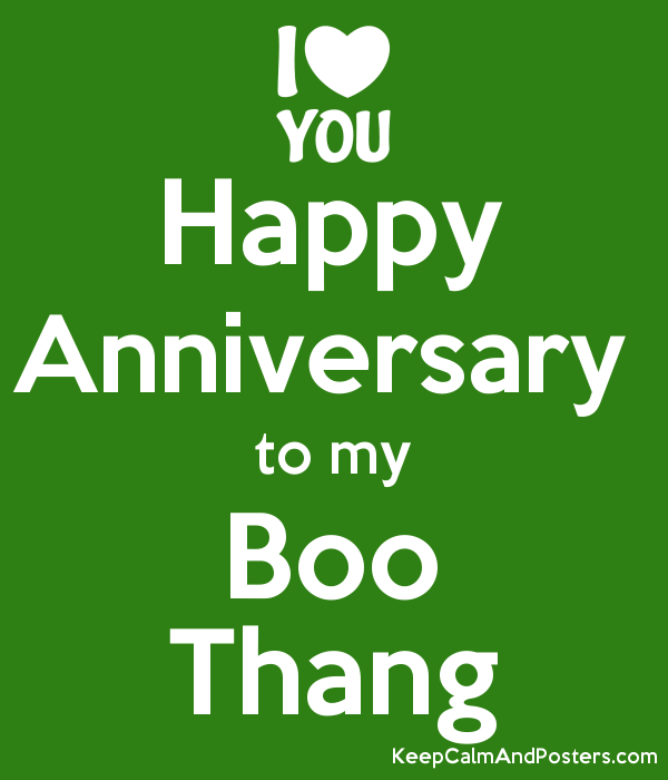 Happy Anniversary To My Boo Thang Keep Calm And Posters Generator
