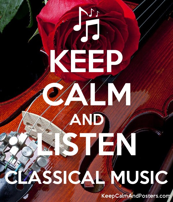 KEEP CALM AND LISTEN CLASSICAL MUSIC Poster