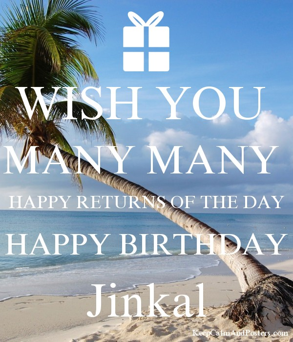 WISH YOU MANY HAPPY RETURNS OF THE DAY BIRTHDAY Jinkal Poster