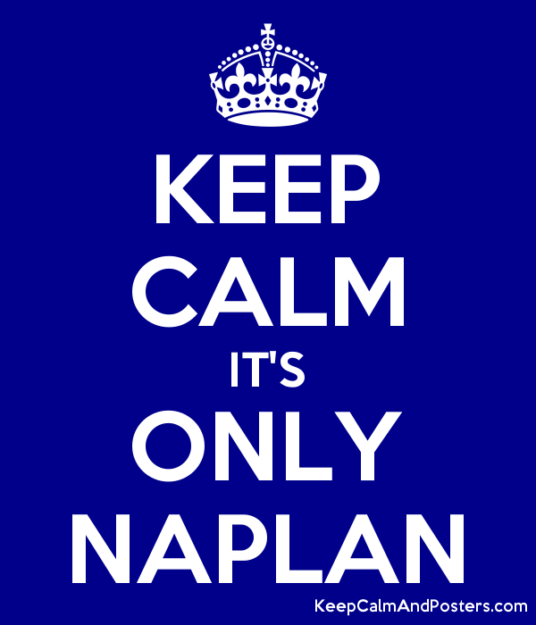 KEEP CALM IT'S ONLY NAPLAN Poster