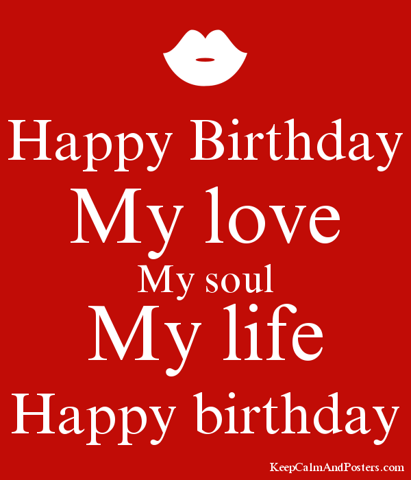 Happy Birthday My Love My Soul My Life Happy Birthday Keep Calm