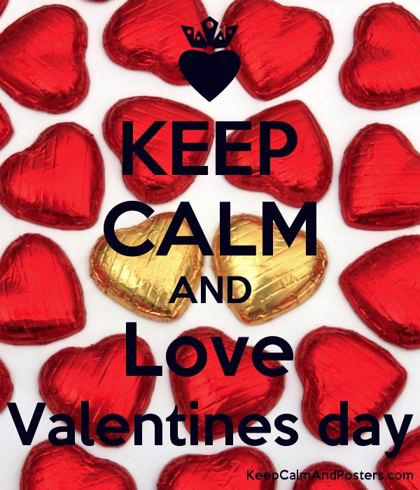 Keep Calm And Love Valentines Day Keep Calm And Posters Generator