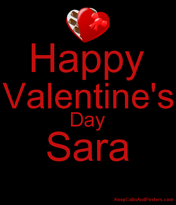 Happy Valentine S Day Sara Keep Calm And Posters Generator Maker
