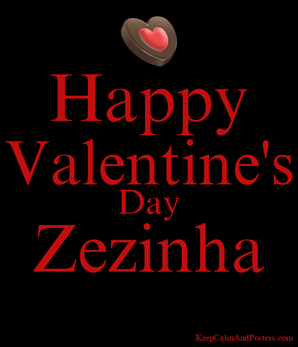 Happy Valentine S Day Zezinha Keep Calm And Posters Generator