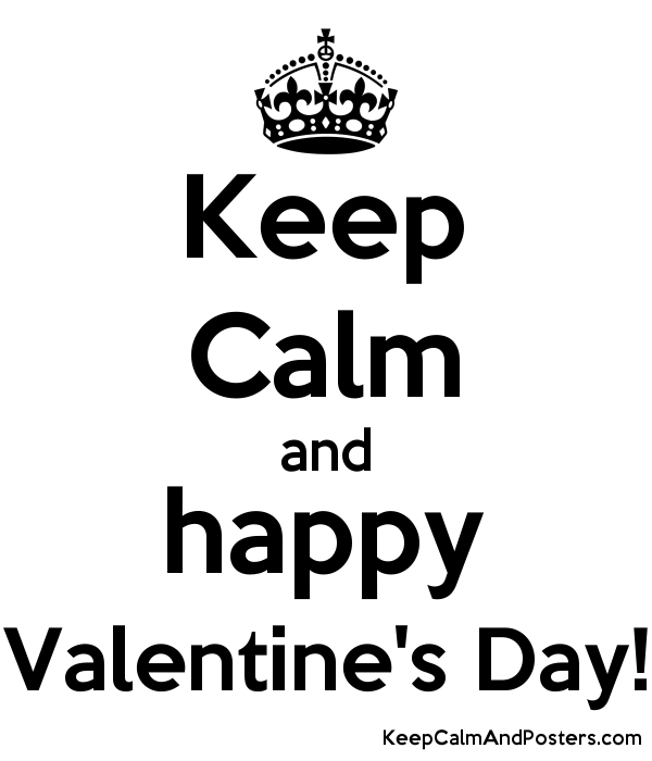 Keep Calm And Happy Valentine S Day Keep Calm And Posters