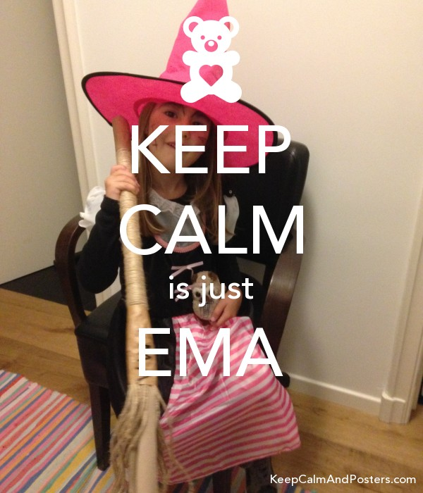 KEEP CALM is just EMA  Poster
