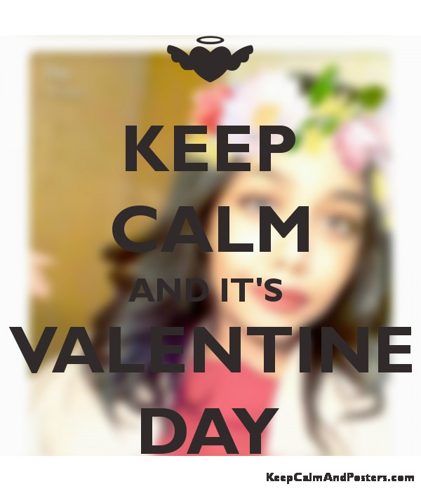 Keep Calm And It S Valentine Day Keep Calm And Posters Generator