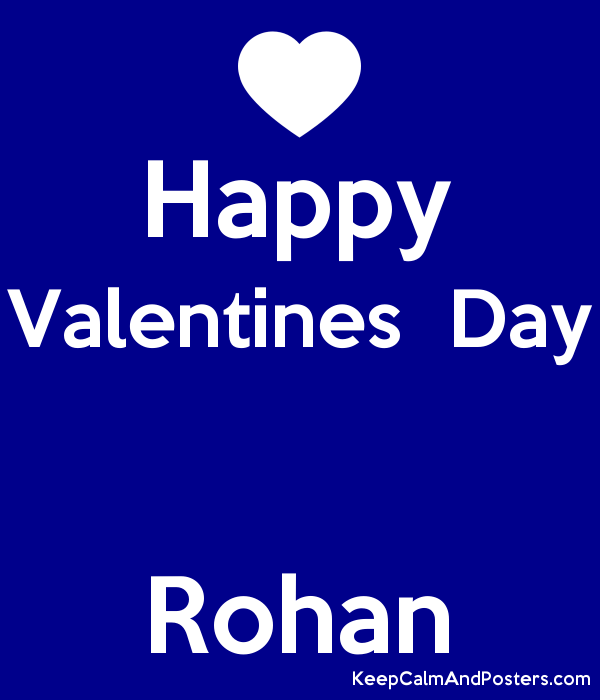 Happy Valentines Day Rohan Keep Calm And Posters Generator Maker
