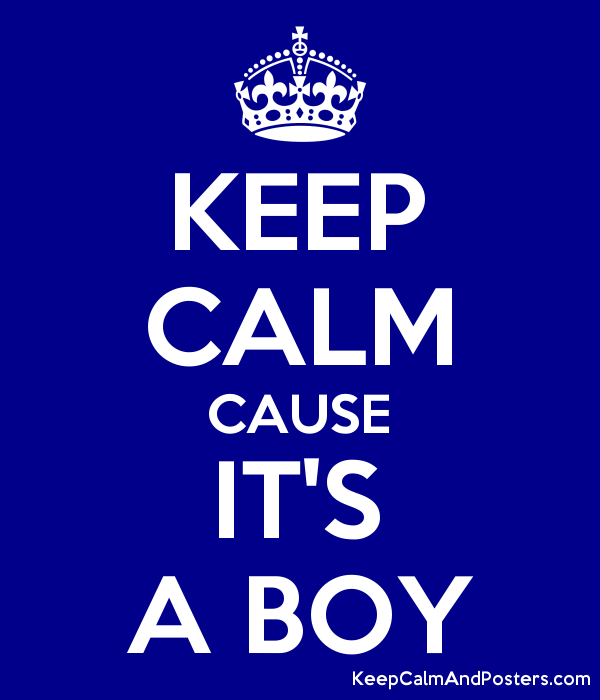 keep calm cause it s a boy keep calm and posters generator maker