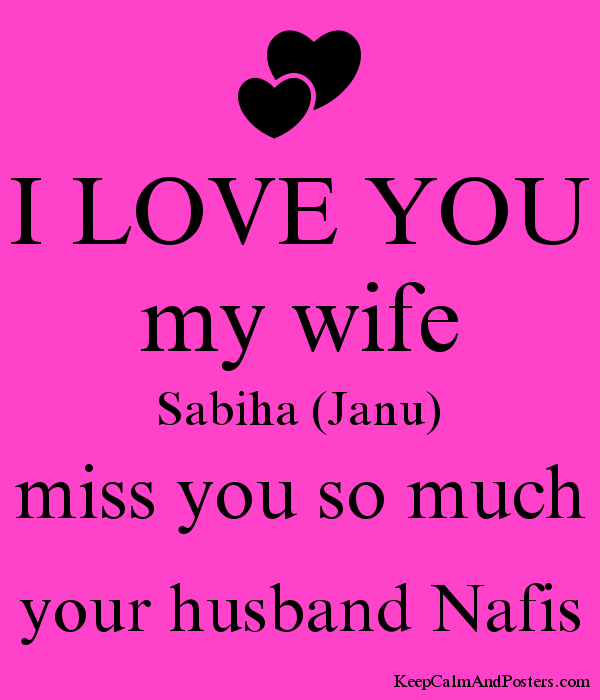 I Love You My Wife Sabiha Janu Miss You So Much Your Husband Nafis