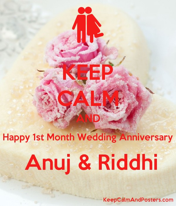 Keep Calm And Happy 1st Month Wedding Anniversary Anuj Riddhi