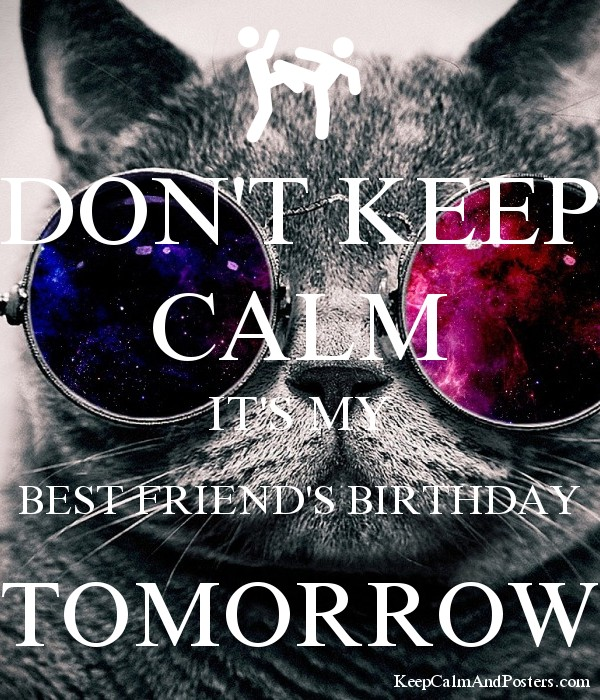 Dont keep calm its my best friend birthday archidev dont keep calm its my best friends birthday tomorrow poster thecheapjerseys Images