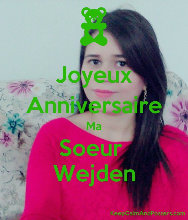 Joyeux Anniversaire Ma Soeur Wejden Keep Calm And Posters