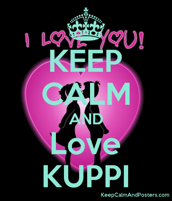 KEEP CALM AND Love KUPPI Poster