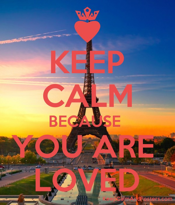 KEEP CALM BECAUSE  YOU ARE  LOVED Poster