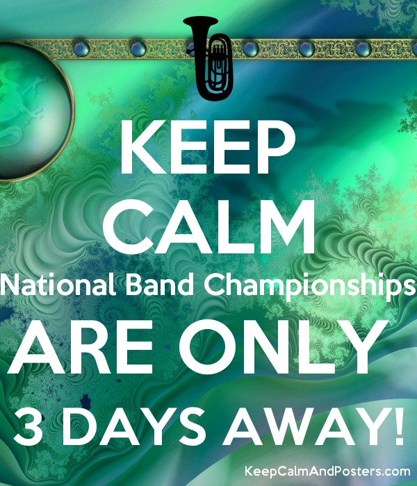 keep calm national band championships are only 3 days away keep