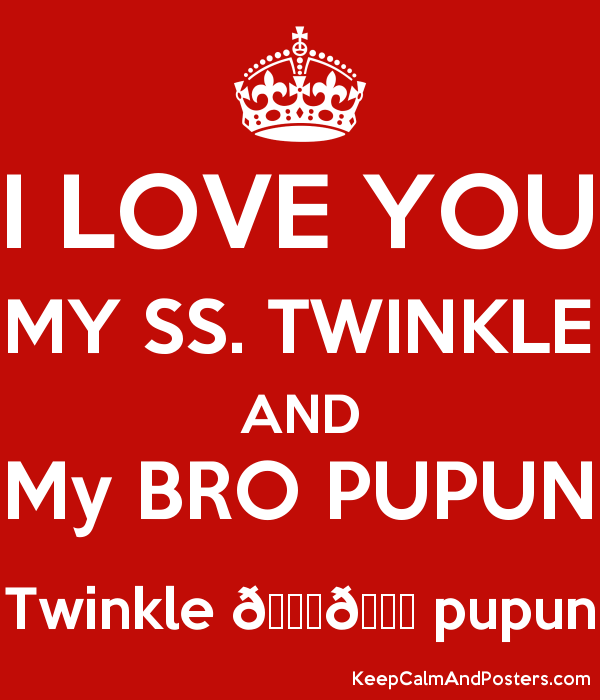 I Love You My Ss Twinkle And My Bro Pupun Twinkle Pupun