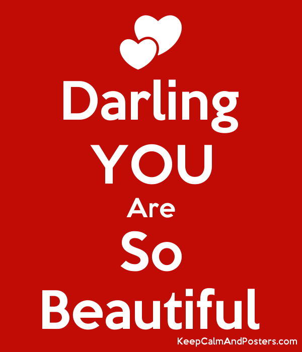 Darling You Are So Beautiful Keep Calm And Posters Generator