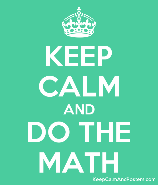 KEEP CALM AND DO THE MATH - Keep Calm and Posters Generator, Maker ...
