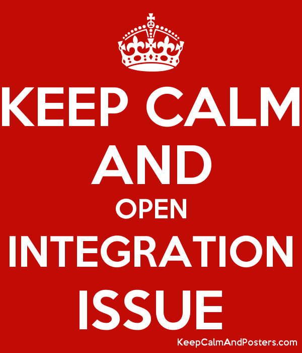 KEEP CALM AND OPEN INTEGRATION ISSUE Poster