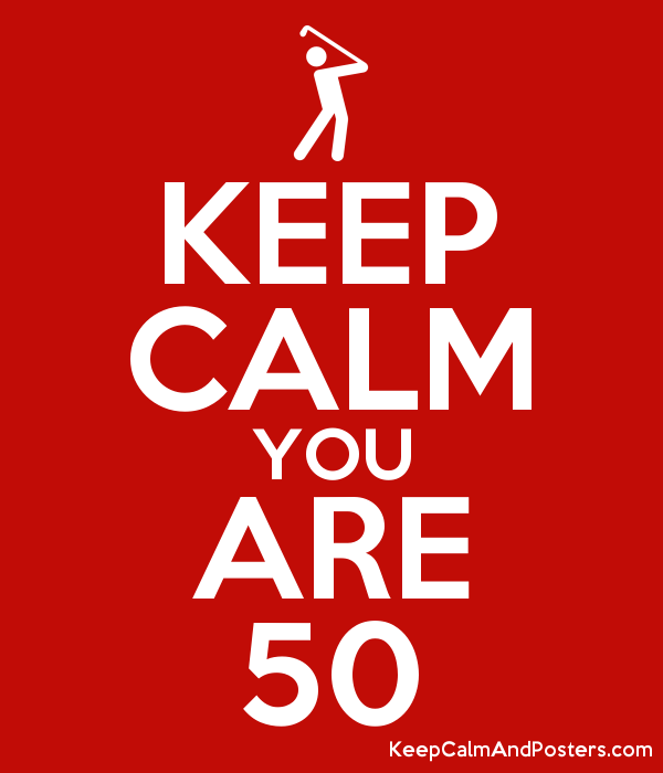 keep calm you are 50 keep calm and posters generator maker for rh keepcalmandposters com