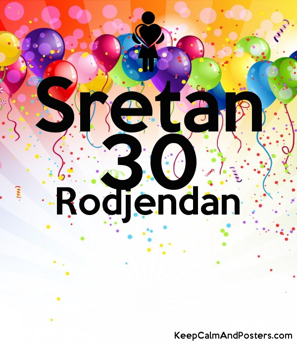 Sretan 30 Rodjendan   Keep Calm and Posters Generator, Maker For