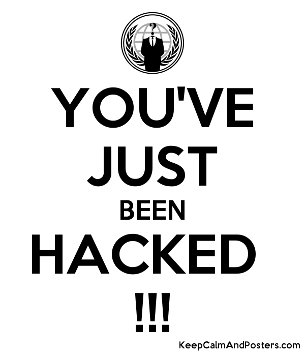 YOU'VE JUST BEEN HACKED !!! - Keep Calm and Posters