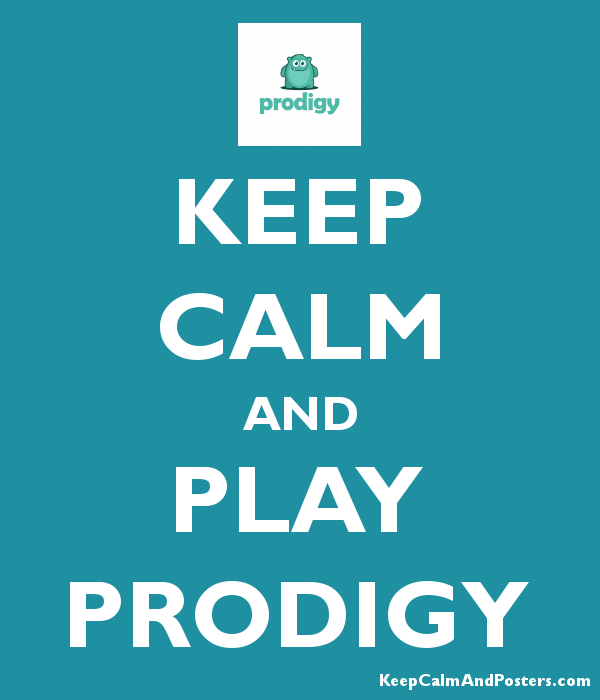KEEP CALM AND PLAY PRODIGY - Keep Calm and Posters Generator, Maker