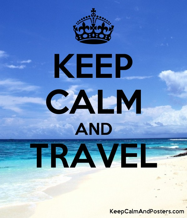Keep calm and travel keep calm and posters generator for Free travel posters for teachers