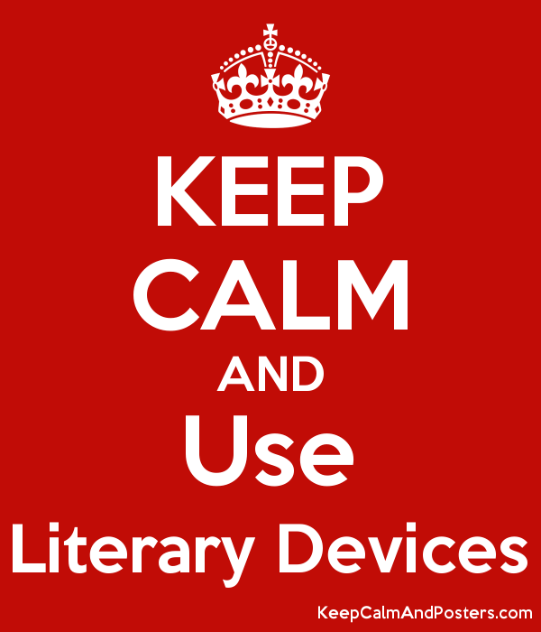 Keep Calm And Use Literary Devices Keep Calm And Posters Generator