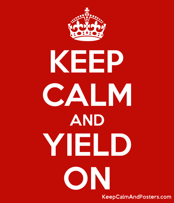 KEEP CALM AND YIELD ON Poster