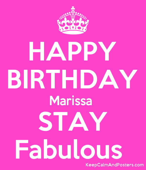 happy birthday marissa HAPPY BIRTHDAY Marissa STAY Fabulous   Keep Calm and Posters  happy birthday marissa