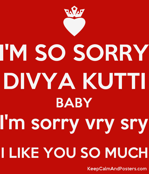 I'M SO SORRY DIVYA KUTTI BABY ...