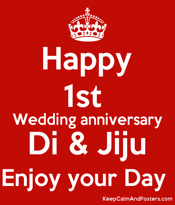 Happy 1st Wedding anniversary Di & Jiju Enjoy your Day - Keep Calm ...