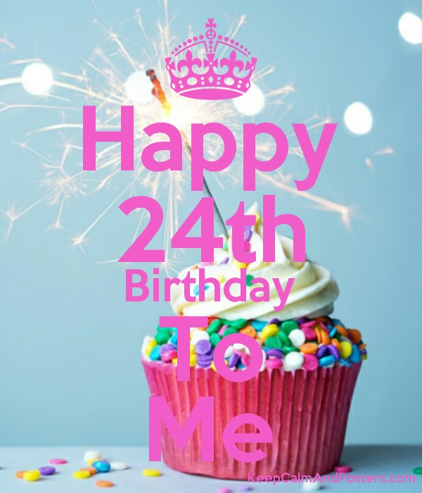 happy 24th birthday to me keep calm and posters generator maker