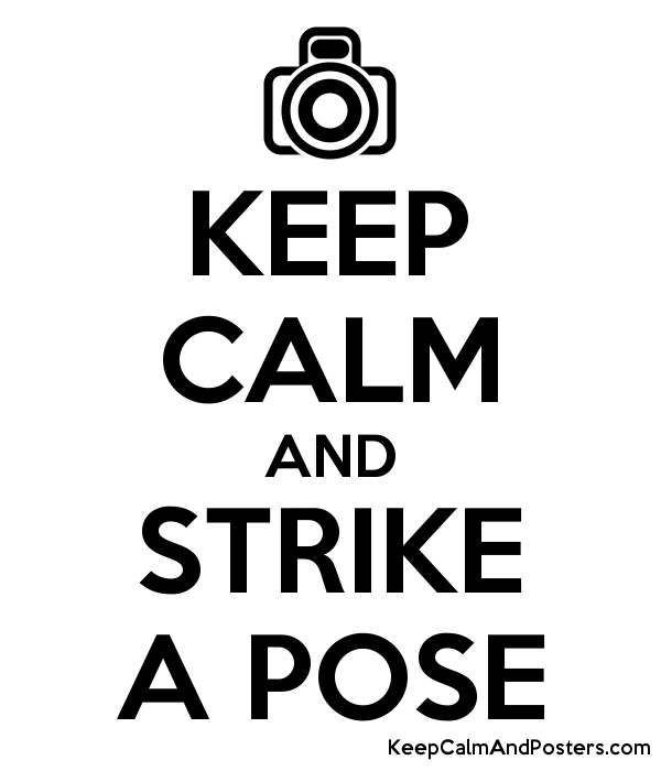 KEEP CALM AND STRIKE A POSE - Keep Calm and Posters Generator, Maker