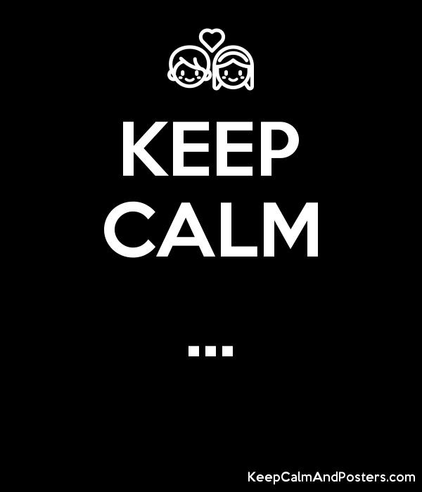 5959104_keep_calm_ keep calm keep calm and posters generator, maker for free