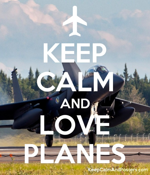 KEEP CALM AND LOVE PLANES Poster