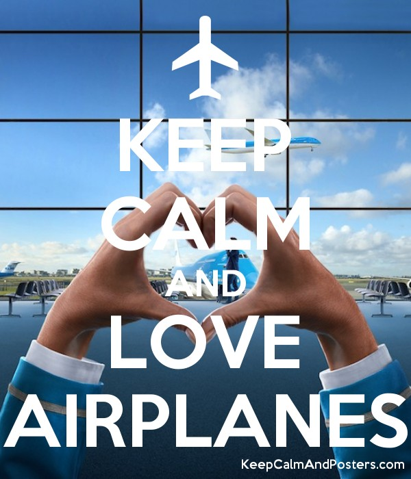 KEEP CALM AND LOVE AIRPLANES Poster