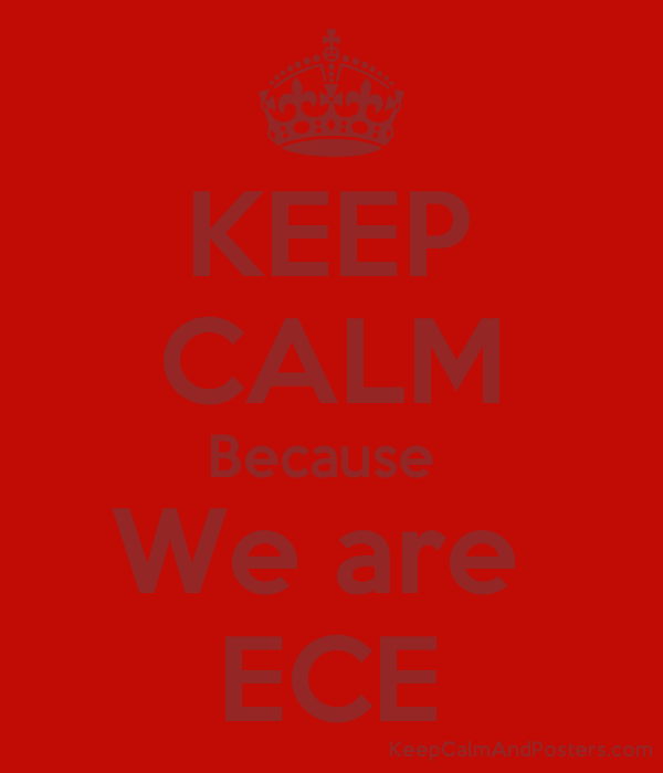 KEEP CALM Because  We are  ECE Poster
