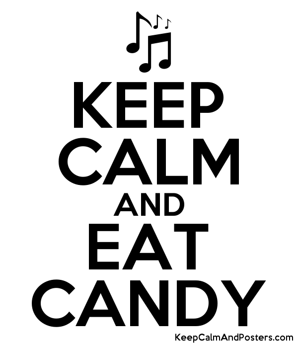 KEEP CALM AND EAT CANDY - Keep Calm and Posters Generator