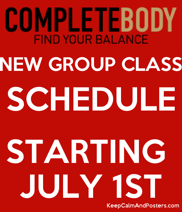 new group class schedule starting july 1st keep calm and posters