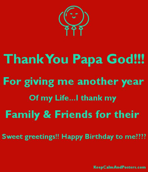 Thank You Papa God For Giving Me Another Year Of My Lifei