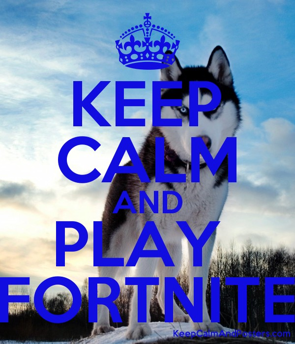 Keep Calm And Play Fortnite Keep Calm And Posters Generator Maker For Free