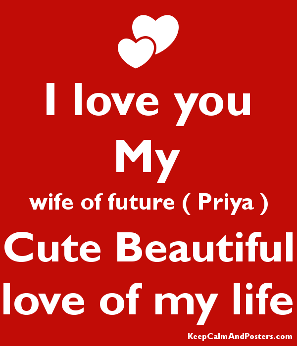 I Love You My Wife Of Future Priya Cute Beautiful Love Of My